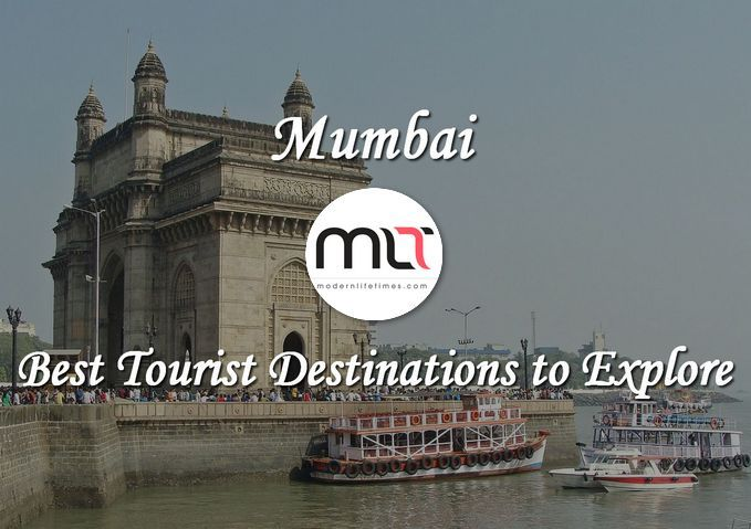 #Mumbai – Best #Tourist #Destinations to Explore | ModernLifeTimes #travel