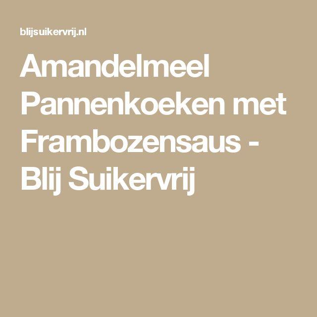 Amandelmeel Pannenkoeken met Frambozensaus - Blij Suikervrij