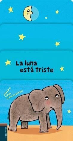 """Guido van Genechten. """"La luna está triste"""". Editorial Edelvives (2 a 5 años)"""