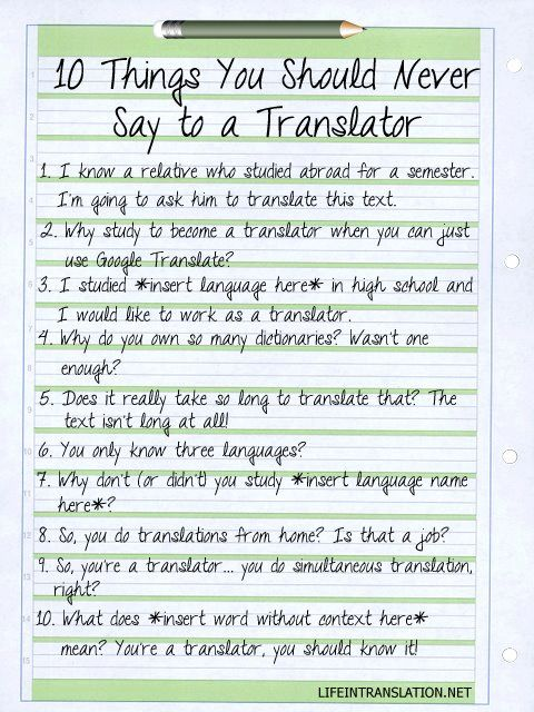 10 things not to say to a translator. I have already heard it all. #xl8