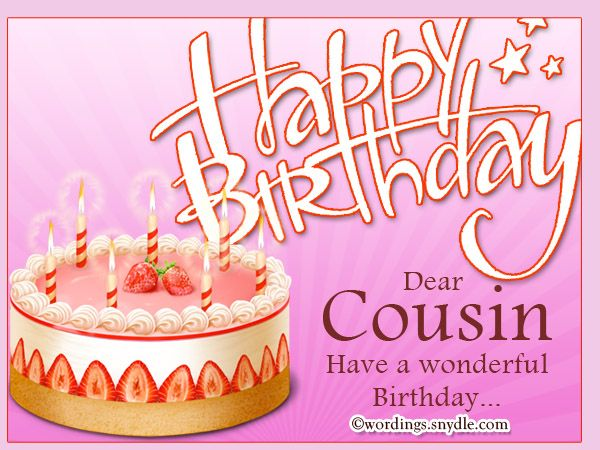 Happy birthday cousin: cousin is the child of your aunt or uncle. cousin is near like brother. Cousin is your mom or dads brother or sisters kids. your father or mother's brothers or sister's kids are your cousins. Lets Celebrate the birthday of your...