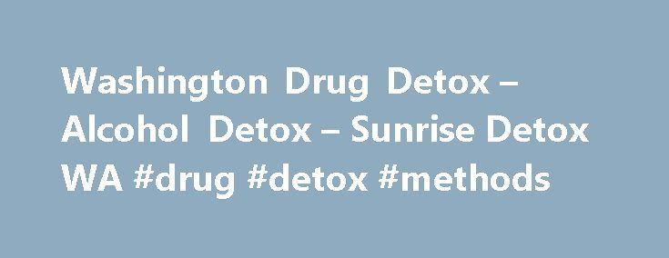 Washington Drug Detox – Alcohol Detox – Sunrise Detox WA #drug #detox #methods http://louisiana.nef2.com/washington-drug-detox-alcohol-detox-sunrise-detox-wa-drug-detox-methods/  # Sharing a border with Canada, Washington is a transshipment point for drugs and monies entering Canada, as well as Canadian Marijuana (street name BC Bud), MDMA (street name Ecstasy) and other drugs entering the United States. Canadian criminal organizations have used profits from the sale of high-potency BC Bud…