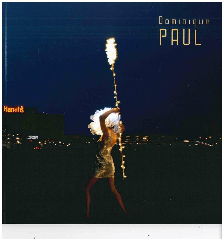 Dominique PAUL : C'est par la lumière que je me métamorphose. Auteurs : John Grande, Françoise Belu. En français/anglais. 60 pages couleur. Membre 18$. Non-membre 20$.