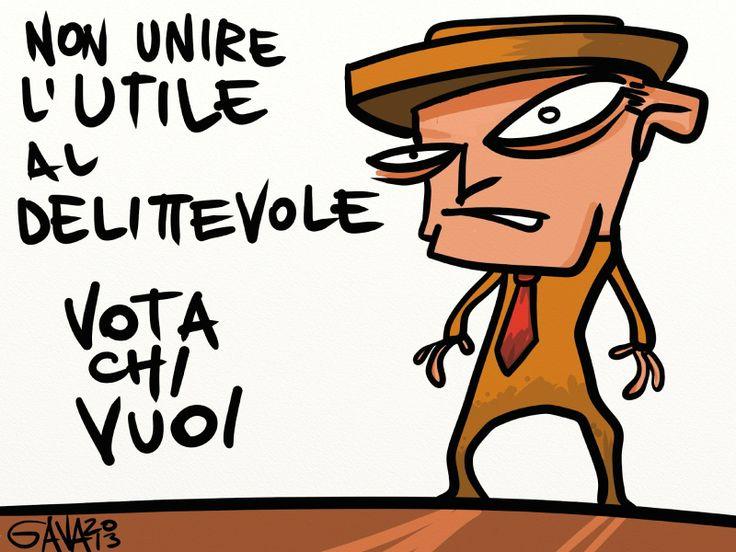 Non unire l'utile al delittevole. Vota chi vuoi. #SAR2014 #Vignetta