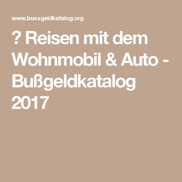 ▷ Reisen mit dem Wohnmobil & Auto - Bußgeldkatalog 2017
