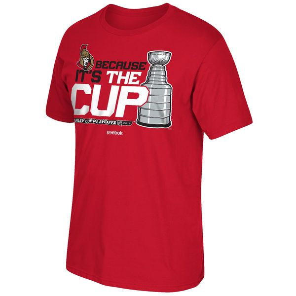 Ottawa Senators Reebok 2015 Stanley Cup Playoffs Because It's the Cup T-Shirt - Red - $17.99