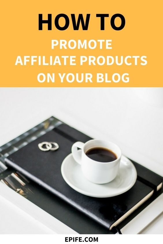 Wondering, how to promote affiliate products on your blog? Affiliate marketing is all about HOW you promote products with an affiliate #marketing strategy. Click to find out 7 best ever ways to increase your affiliate income #bloggingtips