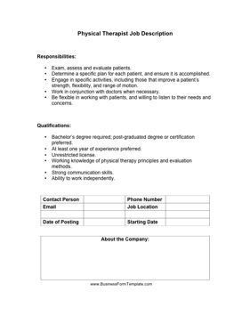 Clinics, schools and gyms can use this physical therapist job description to advertise the responsibilities and qualifications required for the position. Free to download and print
