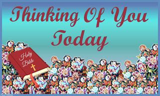 Christian Images In My Treasure Box: Thinking Of You Today