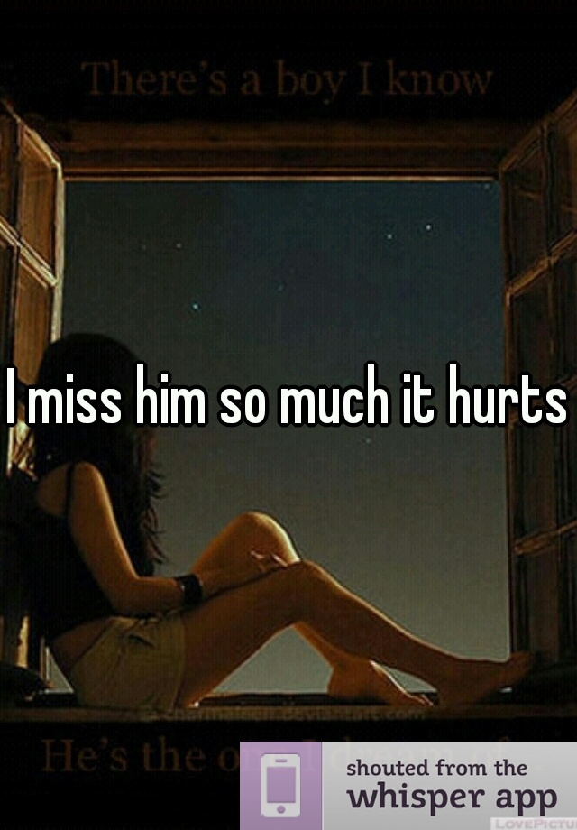 I Miss Him So Much Quotes Sayings: 10+ ha...