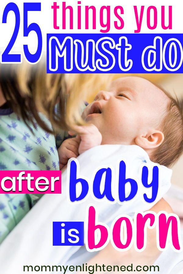 Essential Things to Do After Your Baby is Born - Need to
