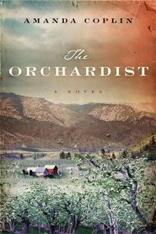 The Orchardist By Amanda Coplin - Book Finder - Oprah.com