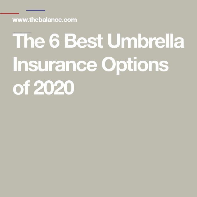 The 6 Best Umbrella Insurance Options Of 2020 Bestumbrella