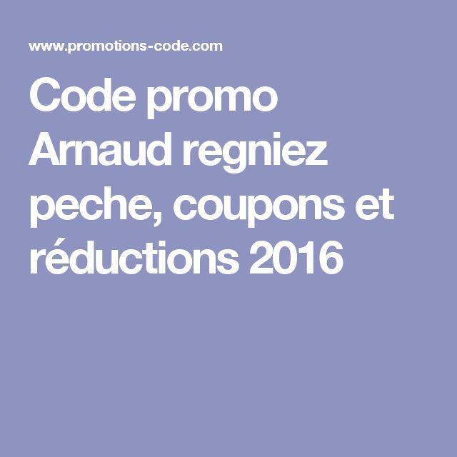 Code promo Arnaud regniez peche, coupons et réductions 2016