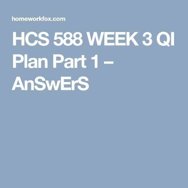 qi plan part i consumerism This is a cumulative assignment due in week six there are four parts you compile into your final qi plan: select a health care organization for which to cre.
