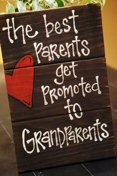 This would be a cool way to announce pregnancy to your parents for your first bubba :) or even a picture frame, or chalkboard with these words, depensing on their personal style