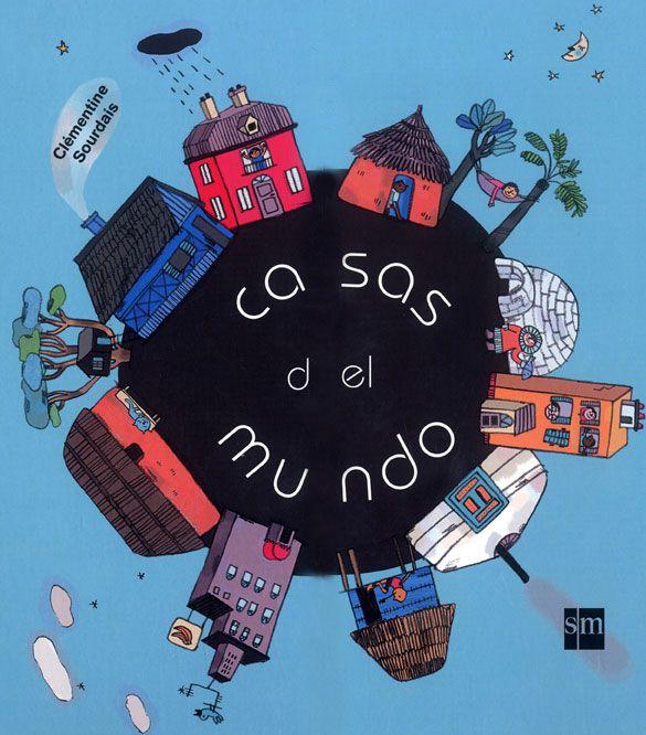 Un gran cuento sobre las Casas del mundo, con solapas.  Autor: Clementine Sourdais.  Editorial S.M.