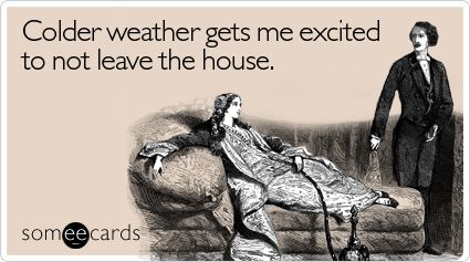 actually, this is how I feel about summer. winter makes me excited for hot drinks being acceptable and comforting!
