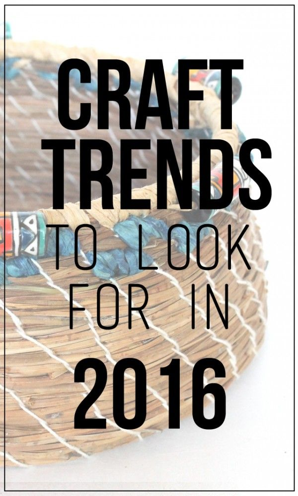 Craft Trends to look for in 2016