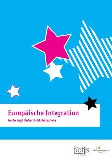 Europäische Integration. Texte und Unterrichtsbeispiele