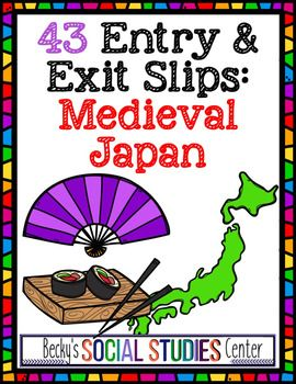 These 43 exit and entry slips will capture the attention of your students and will help your students be excited about learning about the shogun, daimyo, samurai and peasants of Feudal Japan.Each slip comes with the option of a full page and a 1/2 page slip.The following types of entry and exit activities are included:Youtube Stick Figure License Plate Postcard To Do List Advice Column Pictures FramesWindow Time Travel Award Board GameGame Cards         Stamp             Package Currency…