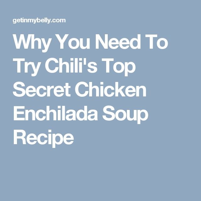 Why You Need To Try Chili's Top Secret Chicken Enchilada Soup Recipe
