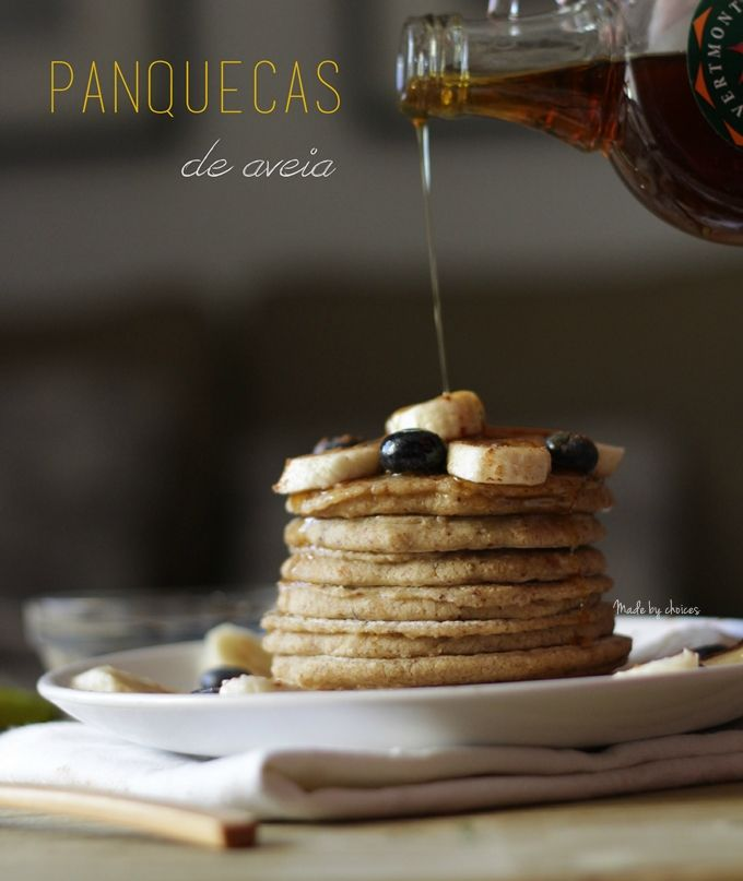 Panquecas de aveia | Oatmeal pancakes - Made by Choices