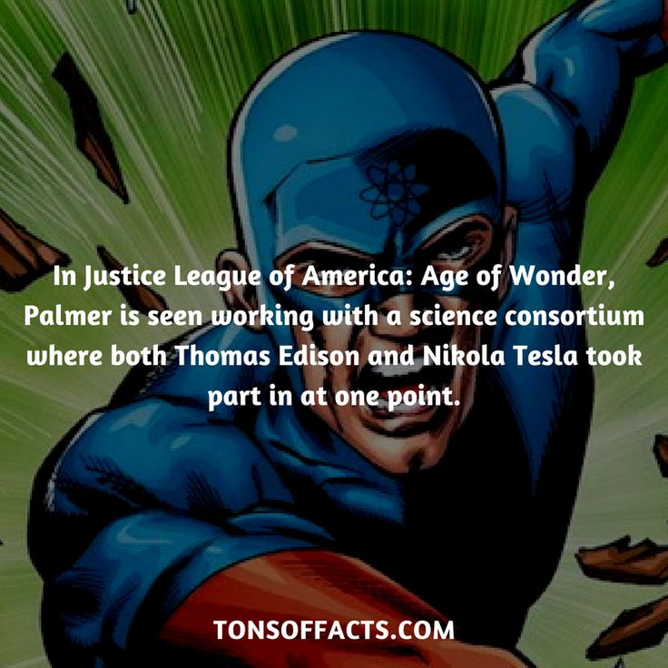In Justice League of America: Age of Wonder, Palmer is seen working with a science consortium where both Thomas Edison and Nikola Tesla took part in at one point. #raypalmer #tvshow #justiceleague #comics #dccomics #interesting #fact #facts #trivia #superheroes #memes #1 #movies #theatom #greenarrow
