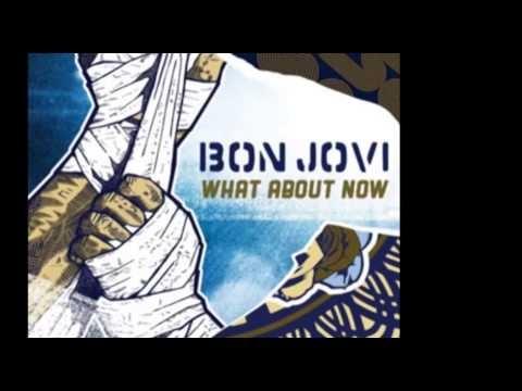 Bon Jovi - What About Now (Single) - FULL STUDIO VERSION *New 2013*