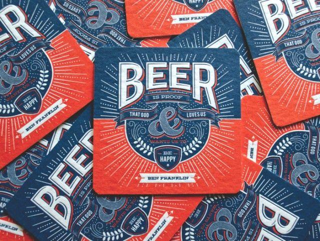 "Beer Press Design – ""Beer is proof taht god loves us & be happy"" Ben Franklin"