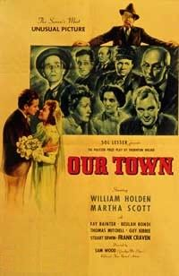 Our Town    Directed by	Sam Wood  Produced by	Sol Lesser  Written by	Thornton Wilder  Starring	William Holden  Martha Scott  Fay Bainter  Distributed by	United Artists  Release date(s)	May 24, 1940