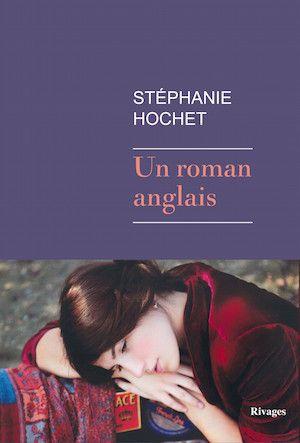 Hochet, Stéphanie - Un roman anglais