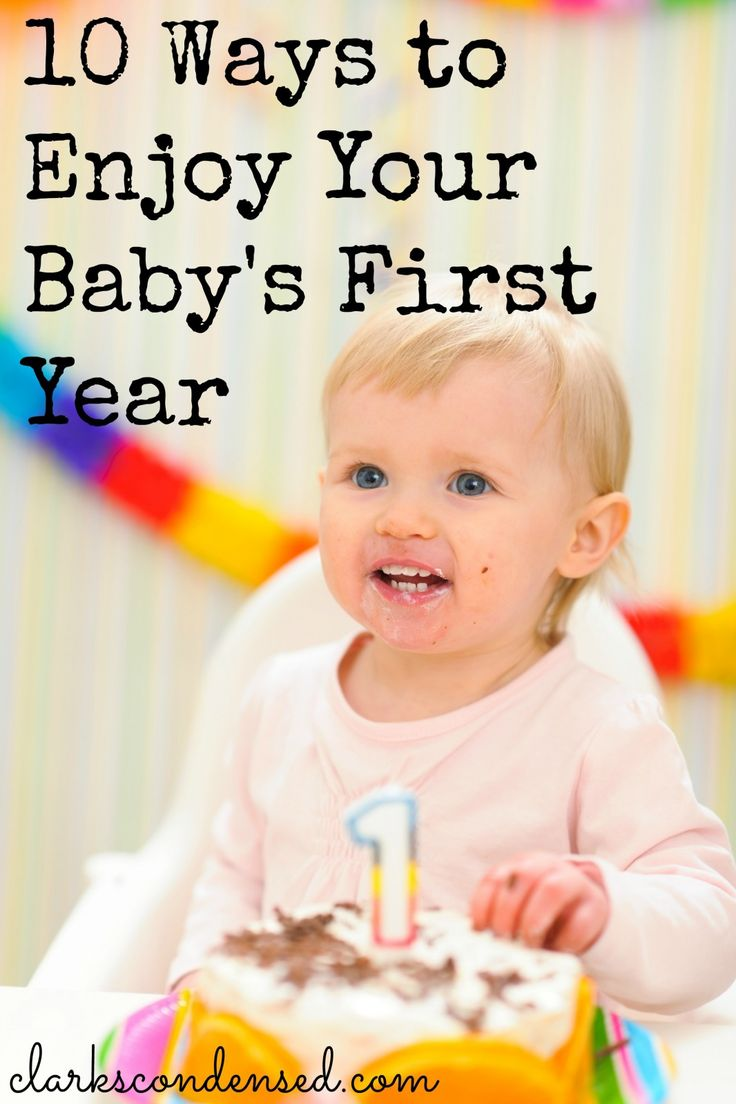 10 awesome ways to enjoy your baby's first year. They only have a first year once!
