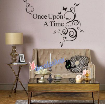 Hey, I found this really awesome Etsy listing at https://www.etsy.com/listing/189627460/once-upon-a-time-wall-sticker-wall-quote