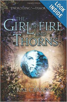 The Girl of Fire and Thorns: Rae Carson: 9780062026507: Amazon.com: Books