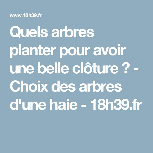 17 best ideas about arbre pour haie on pinterest arbuste - Quels arbustes pour une haie ...