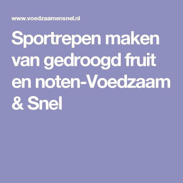 Sportrepen maken van gedroogd fruit en noten-Voedzaam & Snel