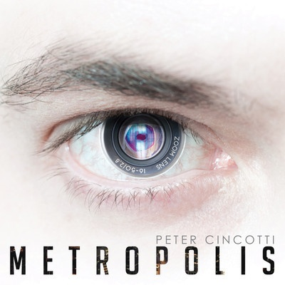 "PETER CINCOTTI - Listen the preview of the NEW ALBUM ""Metropolis"" coming out on MAY 22!!!"