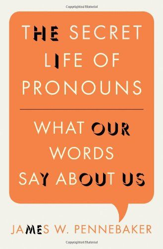 The Secret Life of Pronouns: What Our Words Say About Us by James W. Pennebaker:  We spend our lives communicating...We generate more and more words with each passing day. Hiding in that deluge of language are amazing insights into who we are, how we think, and what we feel. #Books #Language #Speech