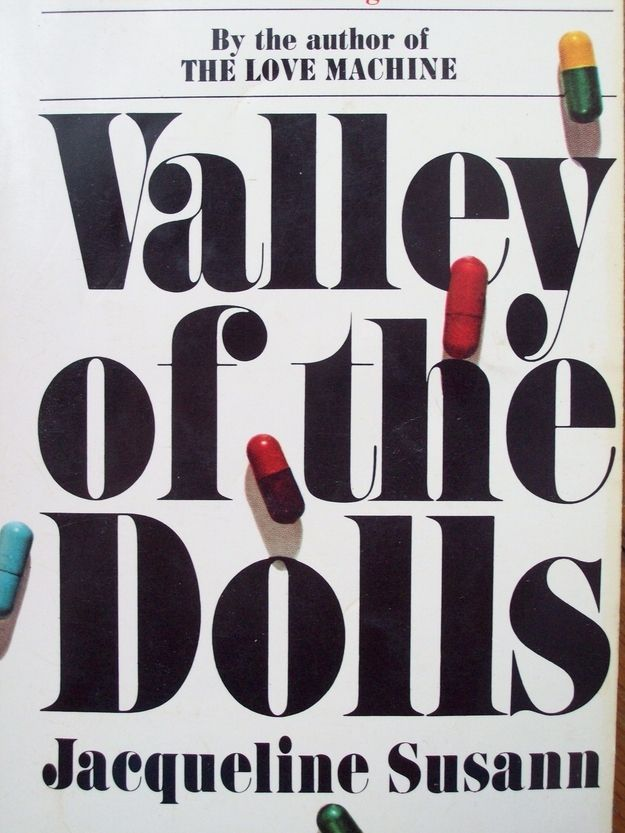 "Valley of the Dolls | 30 ""Guilty Pleasure"" Books That Are In Fact Awesome"