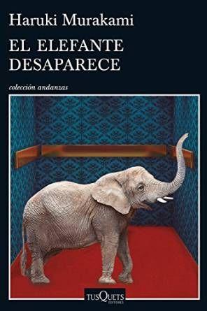 Descargar El elefante desaparece de Haruki Murakami Kindle, PDF, eBook, El elefante desaparece PDF