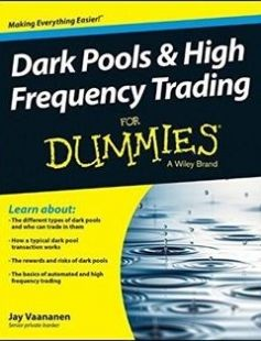 Dark Pools and High Frequency Trading For Dummies free download by Jay Vaananen ISBN: 9781118879191 with BooksBob. Fast and free eBooks download.  The post Dark Pools and High Frequency Trading For Dummies Free Download appeared first on Booksbob.com.