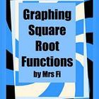 Graphing Square Root Functions The learning objectives for this lesson are the following:  1- The student will understand how to graph square root functions,  2-The student will ...