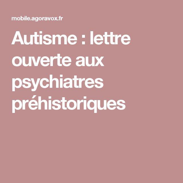 Autisme : lettre ouverte aux psychiatres préhistoriques