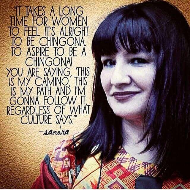 Sandra Cisneros wise words!