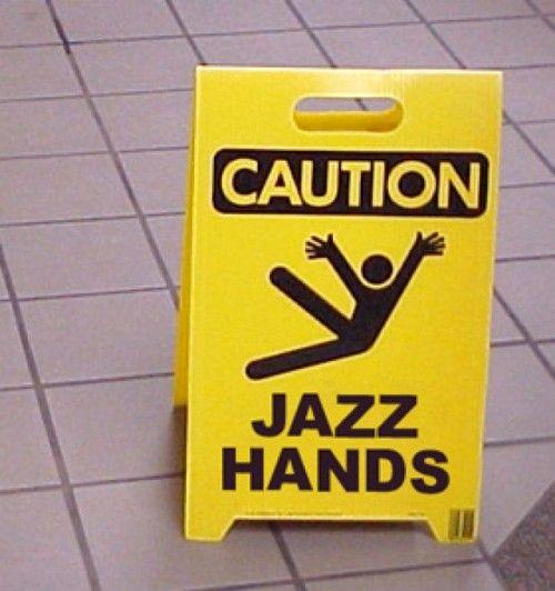 Caution Jazz Hands hahahaSigns, Jazzhand, Laugh, Jazz Hands, Funny Stuff, Things, Dance, Spirit Fingers, Giggles