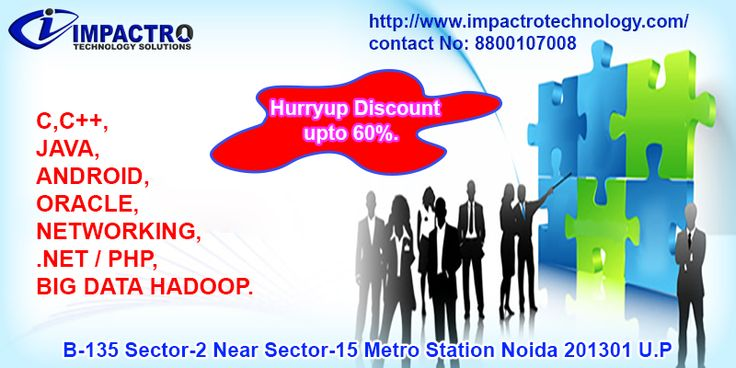 IMPACTRO is a leading best training institutes in Noida which offers  Hardware, Networking, computer training courses including IT software,PHP,JAVA,.NET, courses in Noida, India. The Best Cisco, Embedded, Java, PHP, ERP, SAS training in noida provided by IMPACTRO. Training Courses & Classes in Noida deliver by IMPACTRO Course trainers with Real time Projects.Just call us on +91 8800301002 for free Career guidance.
