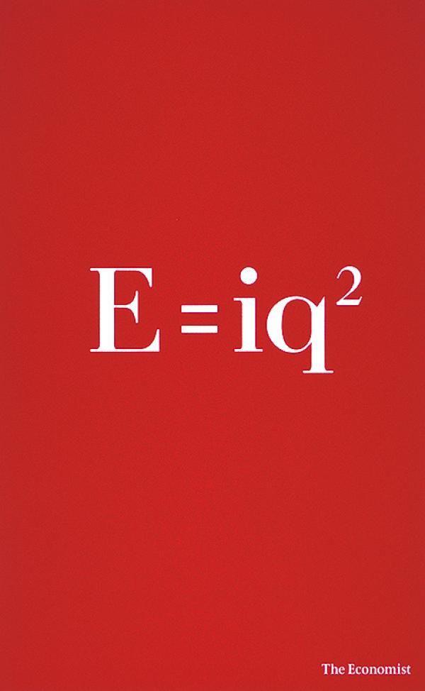 The Economist - E=.  Art Director; Dave Dye, Writer; Sean Doyle