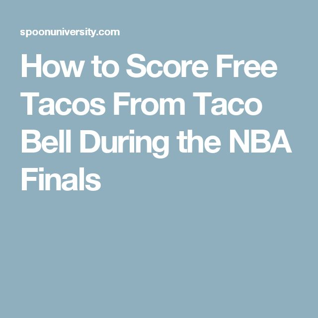 How to Score Free Tacos From Taco Bell During the NBA Finals