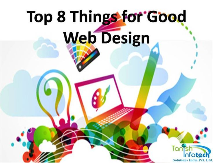 Top 8 Things for Good Web Design | Web Designing and Developing Services